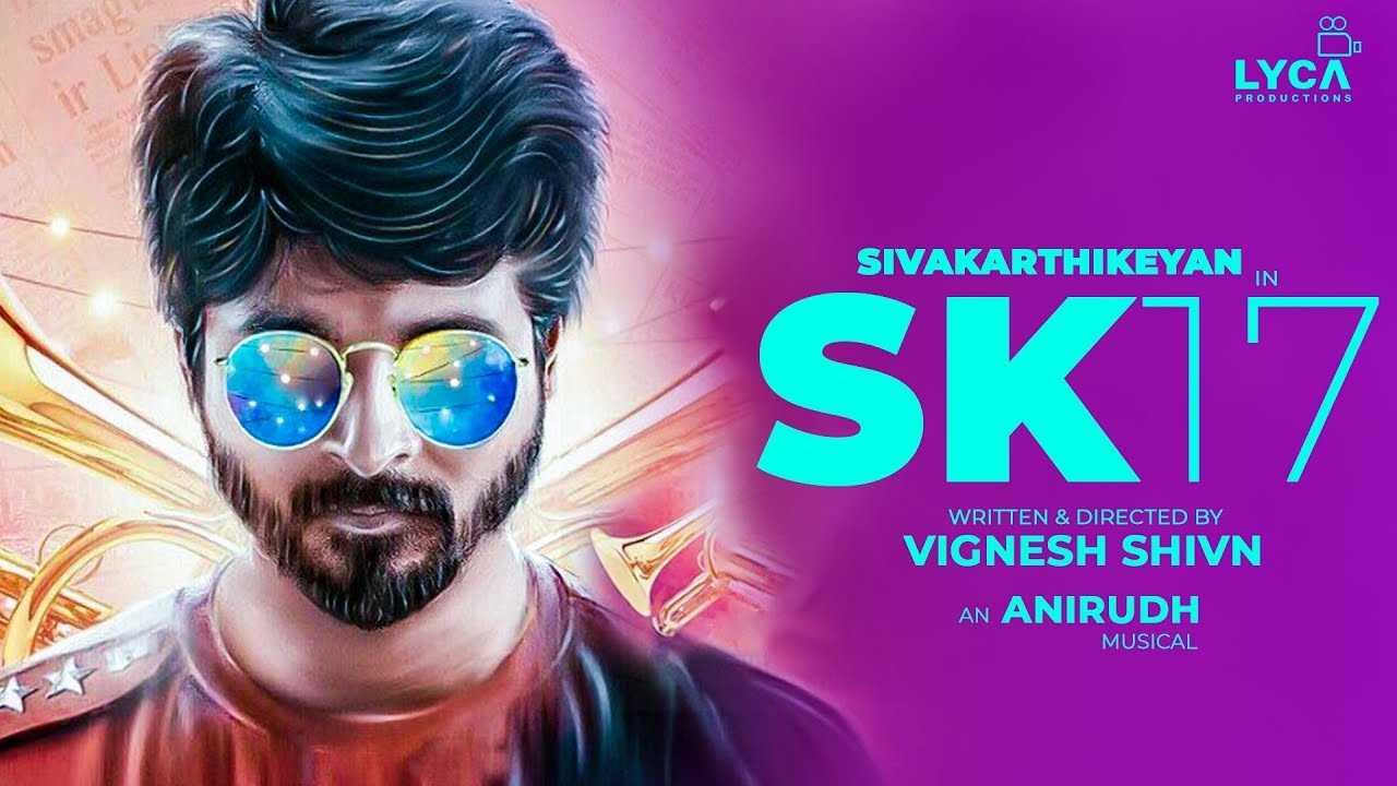 Sivakarthikeyan SK 17 Vignesh Shivan
