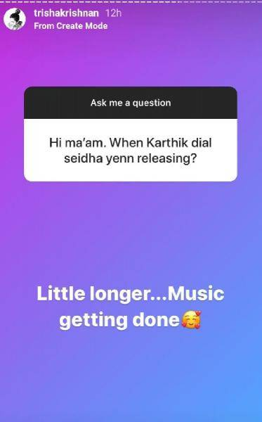 Latest: Trisha updates on the progress of Karthik Dial Seytha Yenn short film | STR