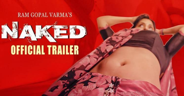 Strictly 18+ | Ram Gopal Varmas Naked movie trailer