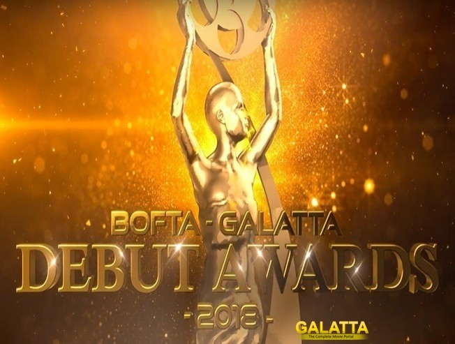 Galatta BOFTA Debut Awards 2018 Honoring Tamil Cinema Debutants