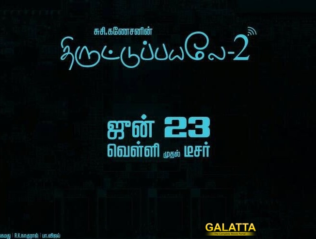 Thiruttu Payale 2 Teaser Coming this Friday