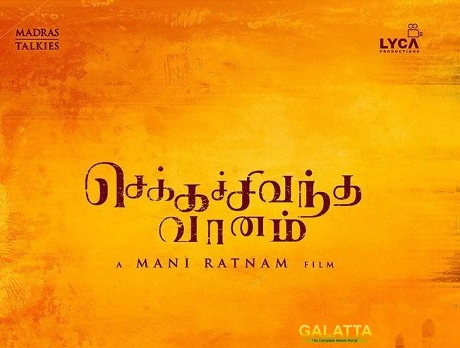 Mani Ratnam Directorial Chekka Chivantha Vaanam Release Date Is Here