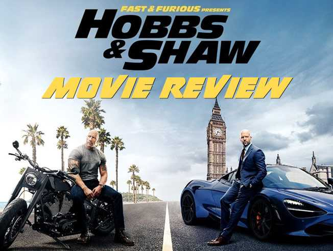 Fast & Furious Presents Hobbs & Shaw Movie Review