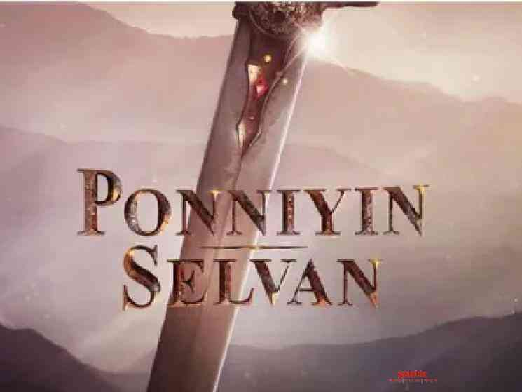 Mani Ratnam's Ponniyin Selvan next schedule to be most likely in Chennai! - Tamil Cinema News