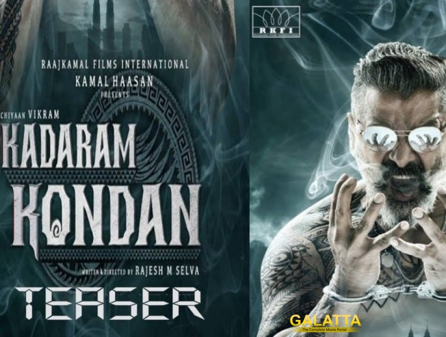 Kamal Haasan Production Kadaram Kondaan Vikram Rajesh Selva Akshara Ghibran