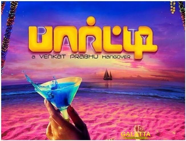 Release Date For Venkat Prabhu Party Jai Mirchi Shiva Nivetha Pethuraj Sanchita Shetty Regina Cassandra