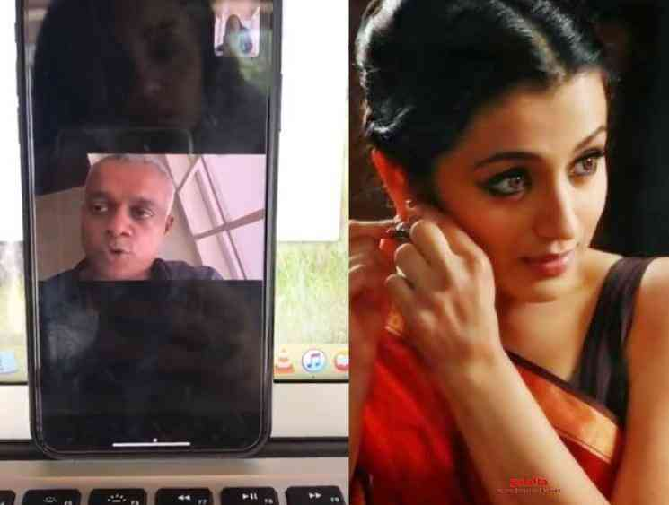Gautham Menon and Trisha join hands for a video during quarantine - Tamil Movie Cinema News