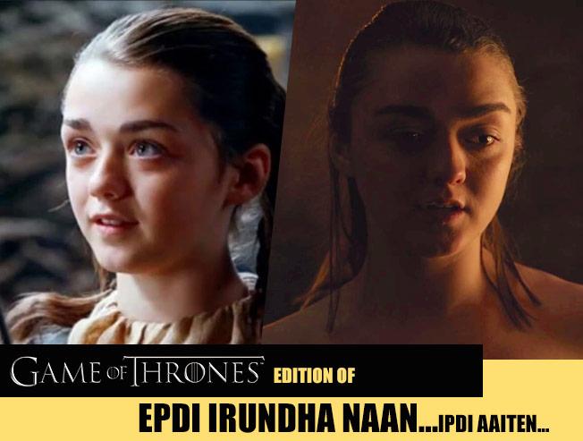 Game Of Thrones transformation | Epdi Irundha Naan...Ipdi Aaiten...
