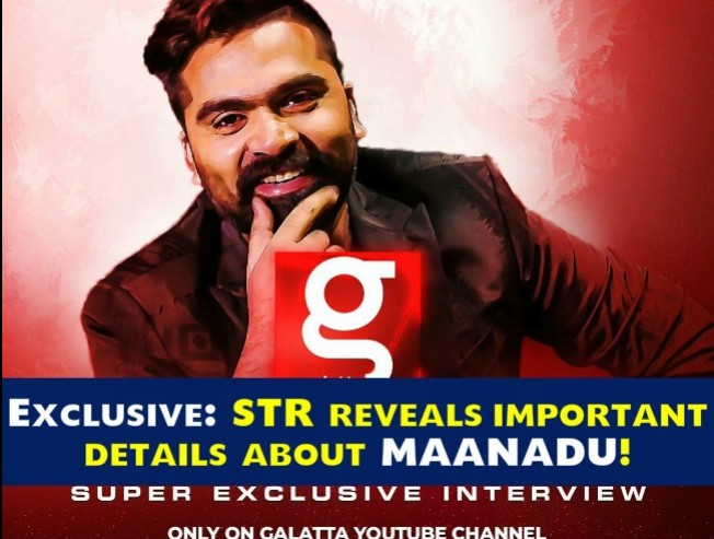 Exclusive: STR opens up about Maanadu!