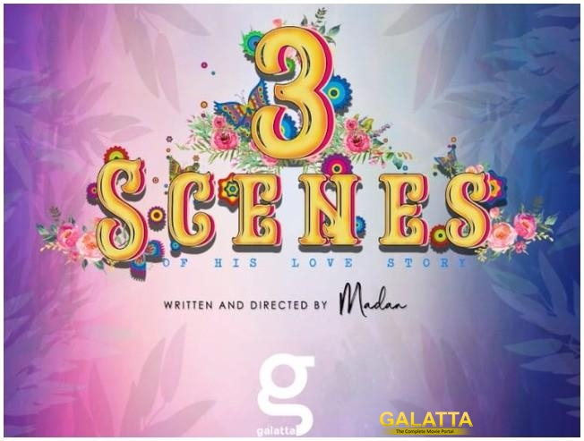 Galatta release 3 Scenes of his Love Story Pilot film PRO Nikil Murugan