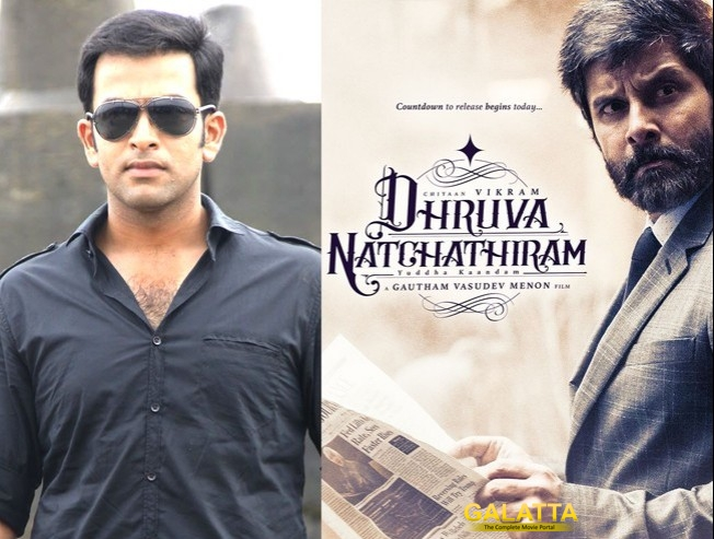 Is Prithviraj playing the baddie in Dhruva Natchathiram?