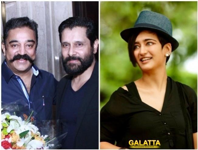 Kamal Haasan Vikram, Akshara Haasan Chiyaan 56 To Be An Emotional Action Thriller