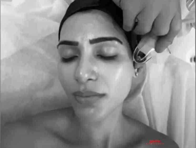 Actress Samantha shares video of her skin glow treatment - Tamil Movie Cinema News