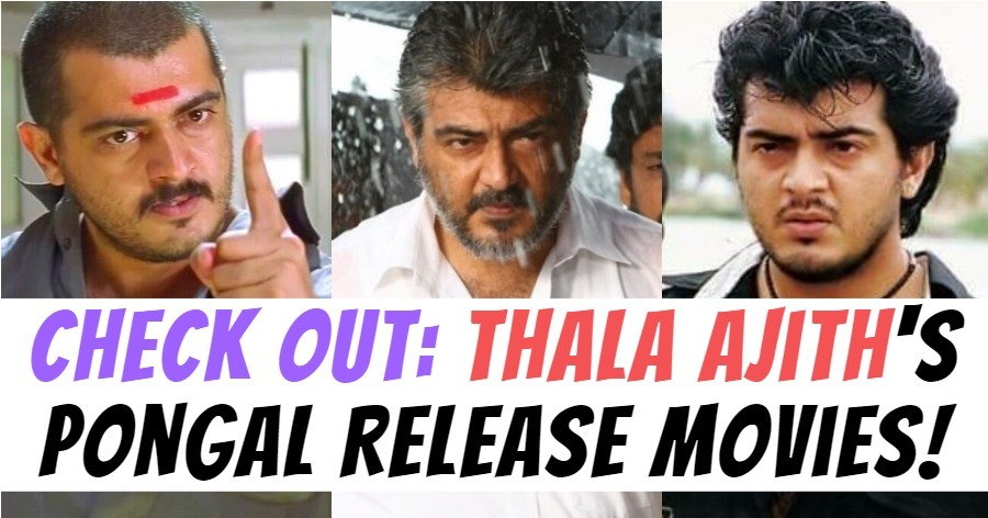 CHECK OUT: Thala Ajith's Pongal Release Movies!